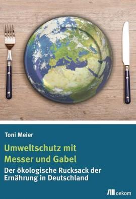 Umweltschutz mit Messer und Gabel - Toni Meier