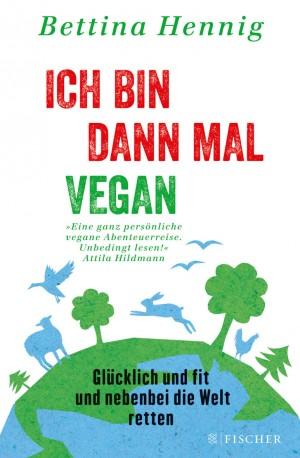 Ich bin dann mal vegan - Bettina Henning