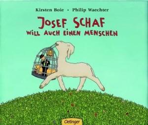 Josef Schaft will auch einen Menschen - Kinderbuch