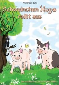 Schweinchen Hugo reißt aus - Kinderbuch