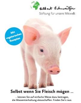 Die Selbst-Wenn-Broschüre der Albert Schweitzer Stiftung
