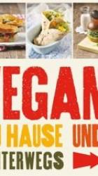 Vegan zu Hause und unterwegs - C. Steen