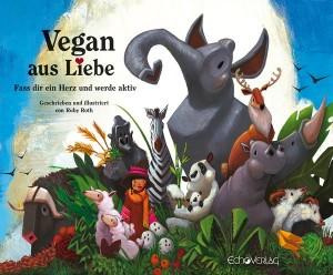 Vegan aus Liebe - Kinderbuch