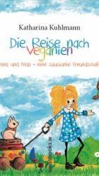 Die Reise nach Veganien - K. Kuhlmann